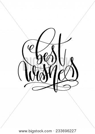 Best Wishes - Hand Lettering Celebration Quote To Holiday Design, Calligraphy Vector Illustration