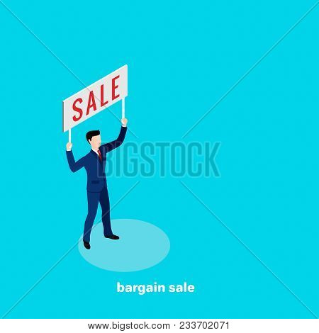 Bargain Sale, The Man In A Business Suit Is Holding A Transponder With The Inscription Sale, An Isom