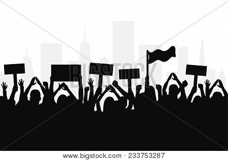 Crowd Of Protesters People. Silhouettes Of People With Banners And With Raised Up Hands. Concept Of