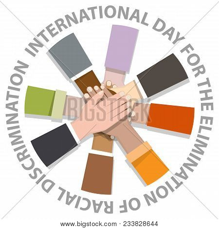 International Day For The Elimination Of Racial Discrimination With Many Hand Holding Around