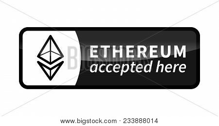 Ethereum Accepted Here, Black Glossy Badge Isolated On White