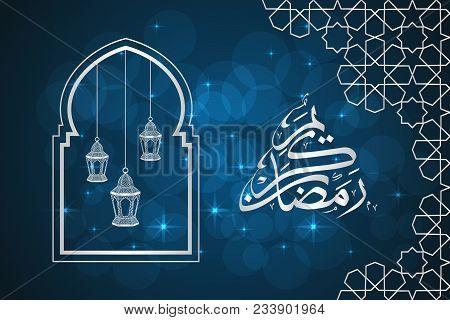 Ramadan Greeting Card On Blue Background. Vector Illustration. Ramadan Kareem Means Ramadan Is Gener