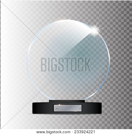 Circle Glass Trophy Award. Vector Illustration Isolated On Transparent Background Eps 10
