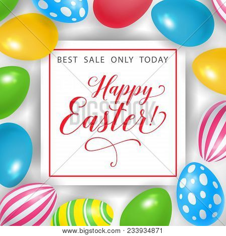 Happy Easter Best Sale Only Today Lettering In Frame. Easter Invitation. Handwritten And Typed Text,