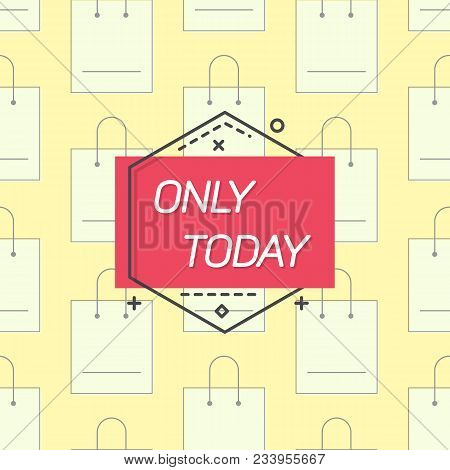 Only Today Emblem And Shopping Bags Pattern On Yellow Background.