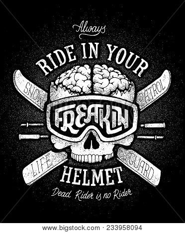 Ski Safety Propaganda Poster. Always Ride In Your Freakin Helmet. Hand Drawn Monochrome Vector Damag