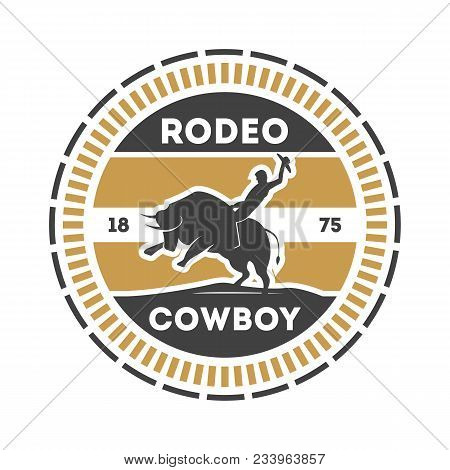 American Rodeo Vintage Isolated Label With Cowboy On Bull. Authentic Cowboy Show Symbolillustration.