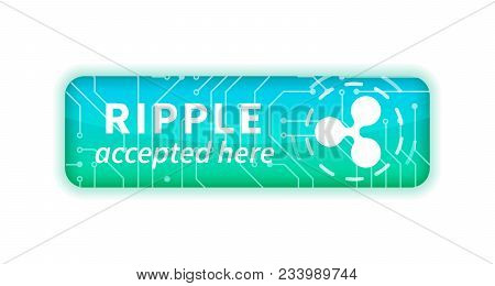 Ripple Accepted Here, Bright Glossy Badge Isolated On White
