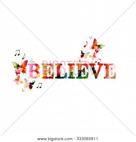 Believe Motivational Web Banner Vector Illustration Design. Colorful Word Believe Isolated, Inspirat