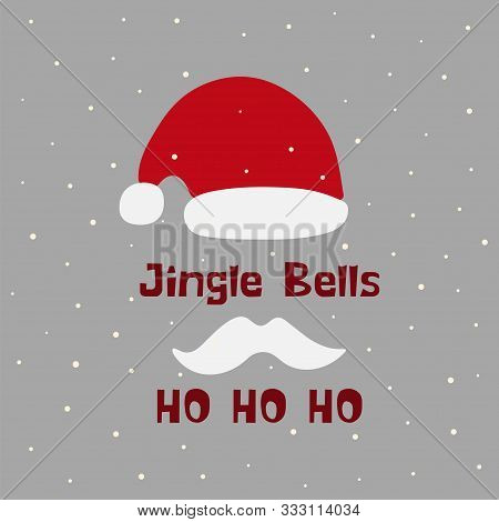 The Inscription Jingle Bells And Ho Ho Ho. Santa Claus Hat And Mustache, Snow On A Gray Background.