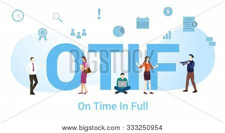 Otif On Time In Full Concept With Big Word Or Text And Team People With Modern Flat Style - Vector