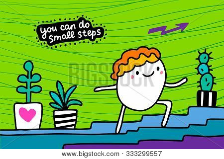 You Can Do Small Steps Hand Drawn Vector Illustration In Cartoon Comic Style Man Walking Upstairs