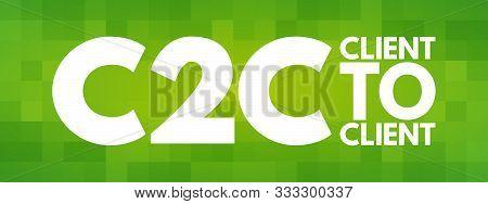 C2C - Client To Client acronym, business concept background poster