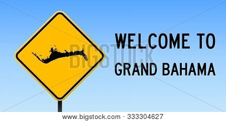 Grand Bahama Map Road Sign. Wide Poster With Island Outline On Yellow Rhomb Signboard. Vector Illust