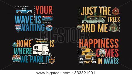 Camping Badges Designs Set. Outdoor Adventure Logos With Different Quotes For T Shirt. Included Retr
