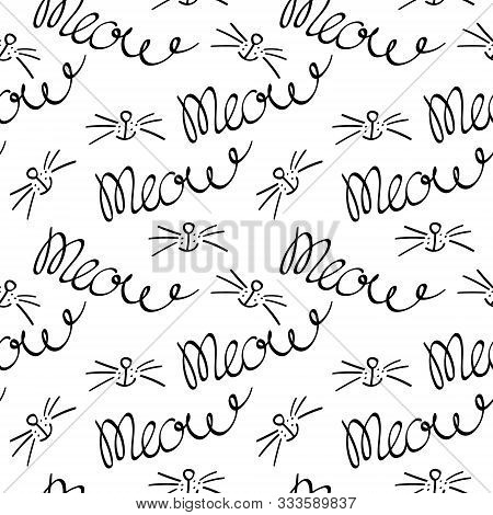 Seamless Pattern With Meow Lettering, Cats Nose And Whiskers. Black Hand Drawing On White Background