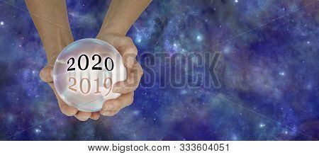 2019 To 2020 Crystal Ball Predictions Banner - Female Hands Holding A Large Crystal Ball With The Ye