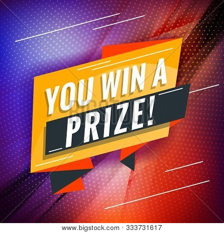 You Win A Prize. Promotional Concept Template For Banner, Website, Poster. Special Offer Tag. Vector