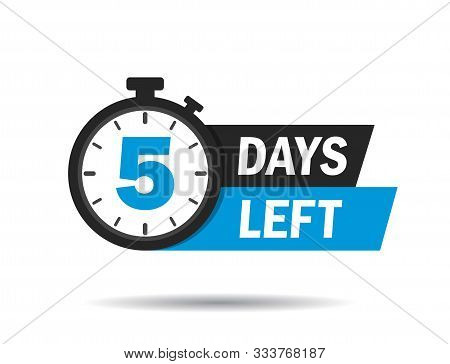 5 Days Left. Count Timer Icon. Vector Emblem Of 5 Days Left In Flat Style. Hour Down Icon With Ribbo