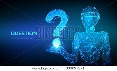 Question Mark. Abstract 3d Low Polygonal Robot Holding Question Sign. Ask Symbol. Help Support, Faq