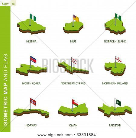 Set Of 9 Isometric Map And Flag, 3d Vector Isometric Shape Of Nigeria, Niue, Norfolk Island, North K