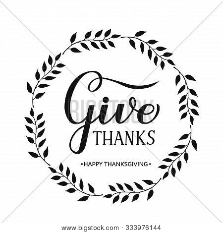 Give Thanks Modern Calligraphy Brush Lettering With Wreath Of Branches On Textured Background. Vecto
