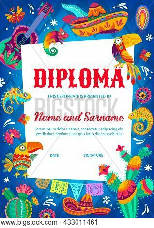 Kid Diploma Certificate With Mexican Sombrero, Flowers And Chameleon, Toucan, Guitar And Cactus. Sch
