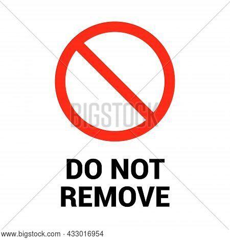 Do Not Remove Plug Sign Icon. Forbidden Remove Icon Symbol