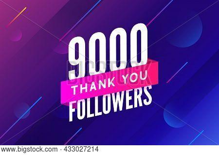 9000 Followers Vector. Greeting Social Card Thank You Followers. Congratulations 9k Follower Design