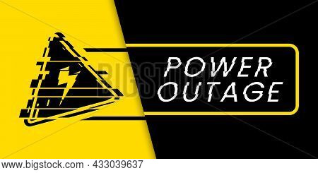 The Power Outage Banner Has A Warning Sign Of High Voltage With A Glitch Effect The One Is On The Bl