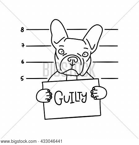 Guilty Concept. Bulldog Bad Boy. Dog With Sign In The Paws In Prison. Police Mugshot Background. Bul