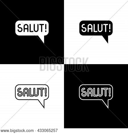 Set Salut In Different Languages Icon Isolated On Black And White Background. Speech Bubbles. Vector