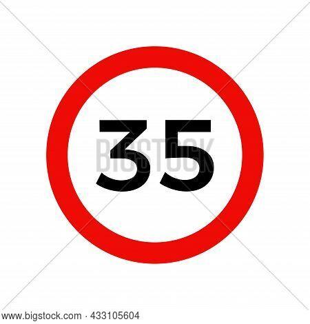 Speed Limit 35 Kmh Sign Of Road Traffic Maximum