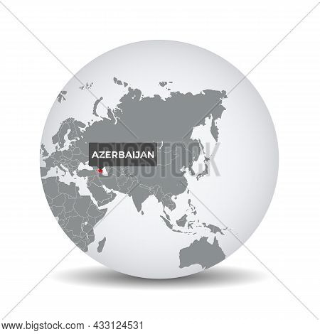 World Globe Map With The Identication Of Azerbaijan. Map Of Azerbaijan. Azerbaijan On Grey Political