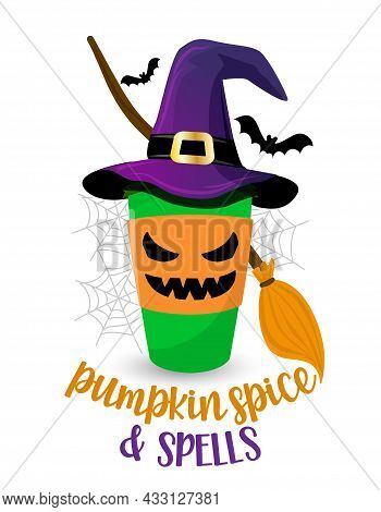 Pumpkin Spice And Spells Witch Coffee Cup, Coffee To Go In Witch Hat. Halloween Pumpkin Spice Latte.