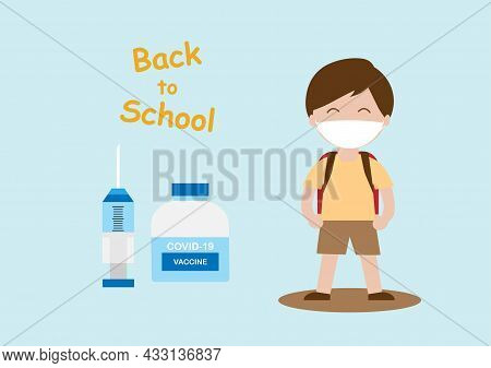 Vector Illustration Of Young Boy Wearing Face Mask And Covid-19 Vaccine With Syringe. Back To School