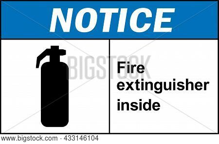 Fire Extinguisher Inside Notice Sign. Safety Signs And Symbols.