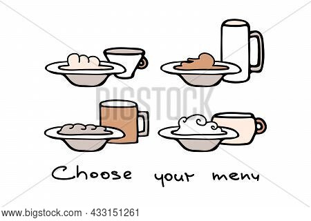 Set Of Different Food Menu Options In Plates With Drinks In Mugs. Lettering Choose Your Menu. Vector