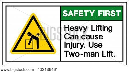 Safety First Heavy Lifting Can Cause Injury Use Two Man Lift Symbol Sign, Vector Illustration, Isola