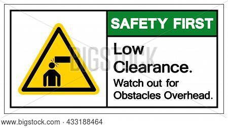 Safety First Low Clearance Watch Out For Obstacles Overhead Symbol Sign, Vector Illustration, Isolat