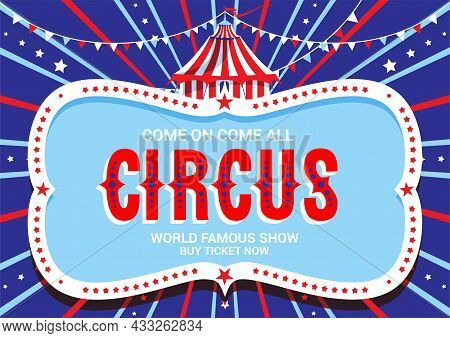 Blue Advertising Poster Template With Tent For Circus, Fanfair, Carnival Or Life Events Announcement