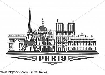 Vector Illustration Of Paris, Monochrome Horizontal Poster With Linear Design Famous Paris City Scap