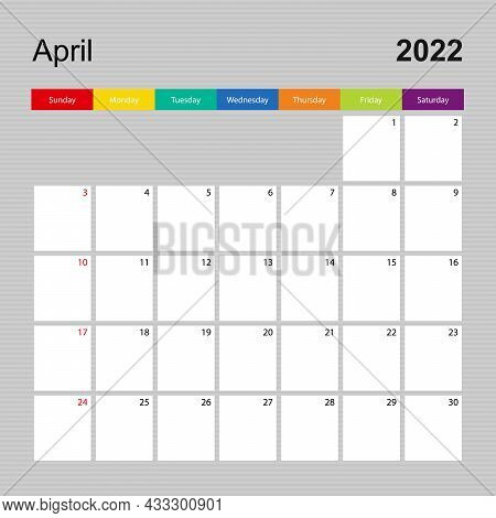 Calendar Page For April 2022, Wall Planner With Colorful Design. Week Starts On Sunday. Vector Calen
