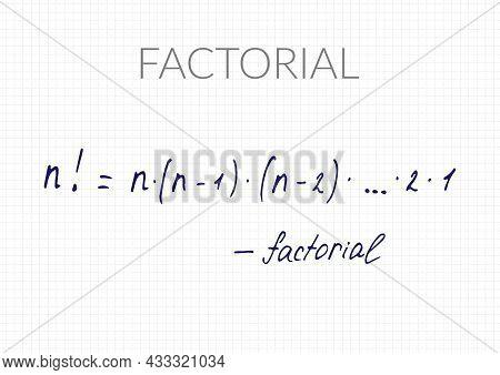 Factorial Formula. Vector Mathematical Theorem Handwritten On A Checkered Sheet