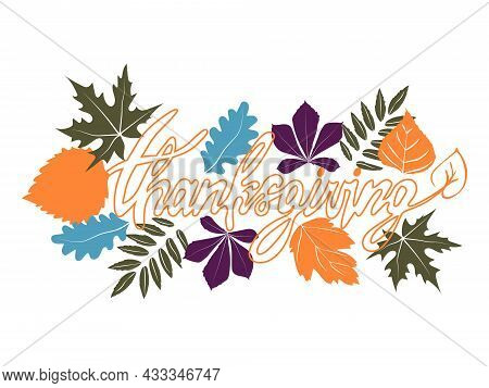 Happy Thanksgiving Banner. Hand-drawn Festive Text With Autumn Leaves For A Postcard, Icon Or Badge.