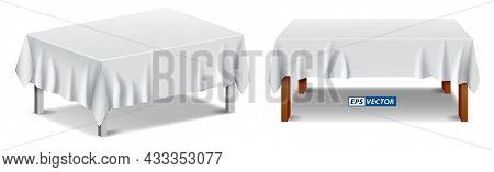 Set Of Realistic White Tablecloth Isolated Or Folded Tablecloth With Furniture Covered Or Table With