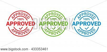 Approved Stamp. Vector. Approval Permit Badge Label. Accepted Round Sticker. Confirm Certificate. Re