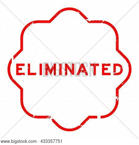 Grunge Red Eliminated Word Rubber Seal Stamp On White Background