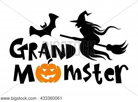 Halloween Typography Logo Design With Quote - Grandmomster With Pumpkin, Witch And Bat