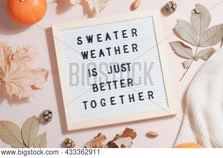 Felt Letter Board And Text Sweater Weather Is Just Better Together And Leaves, Pumpkins, Sweater On